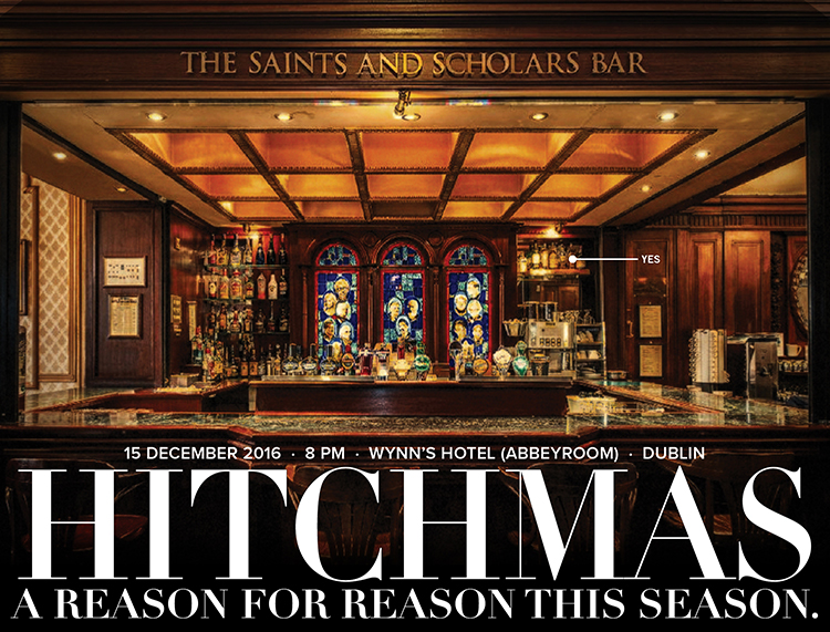 Hitchmas 2016 in Dublin - Happy Hitchmas - Celebrate Christopher Hitchens and Think for Yourself - Martin Krzywinski